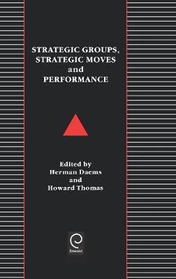 Strategic Groups, Strategic Moves and Performance -