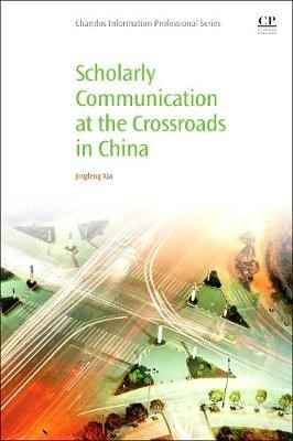 Scholarly Communication at the Crossroads in China -