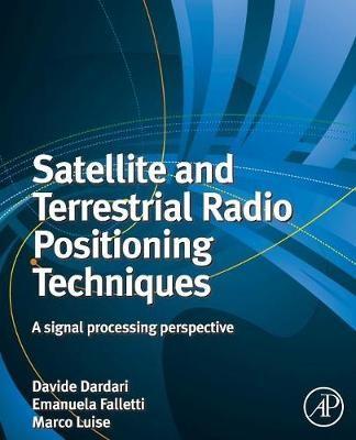 Satellite and Terrestrial Radio Positioning Techniques -