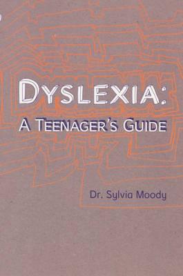 Dyslexia: A Teenager's Guide - pr_374176