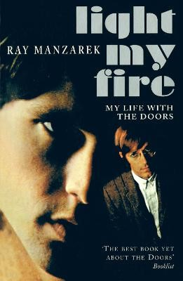 Light My Fire - My Life With The Doors -