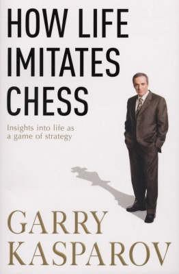 How Life Imitates Chess -