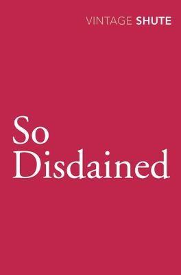 So Disdained -
