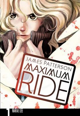 Maximum Ride: Manga Volume 1 -
