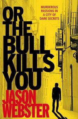 Or the Bull Kills You -
