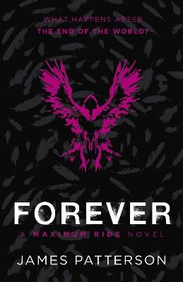 Forever: A Maximum Ride Novel: (Maximum Ride 9) - pr_130157