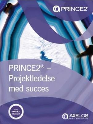 PRINCE2 - projektledelse med succes (Danish print version of Managing successful projects with PRINCE2) - pr_284833