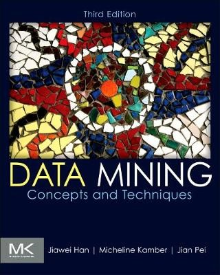Data Mining: Concepts and Techniques -
