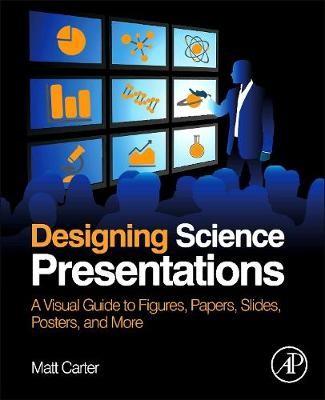 Designing Science Presentations -