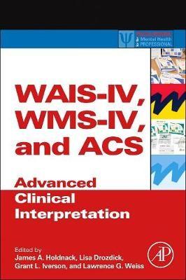WAIS-IV, WMS-IV, and ACS -