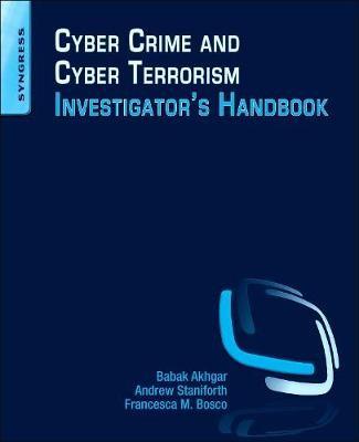Cyber Crime and Cyber Terrorism Investigator's Handbook -