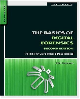 The Basics of Digital Forensics -