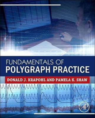 Fundamentals of Polygraph Practice -