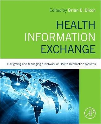 Health Information Exchange: Navigating and Managing a Network of Health Information Systems -