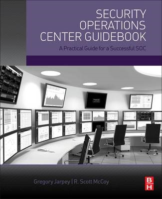 Security Operations Center Guidebook -