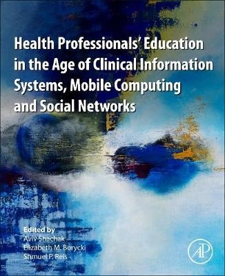 Health Professionals' Education in the Age of Clinical Information Systems, Mobile Computing and Social Networks -