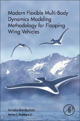 Modern Flexible Multi-Body Dynamics Modeling Methodology for Flapping Wing Vehicles - pr_1761728