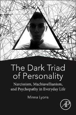 The Dark Triad of Personality -