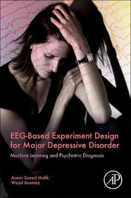 EEG-Based Experiment Design for Major Depressive Disorder -