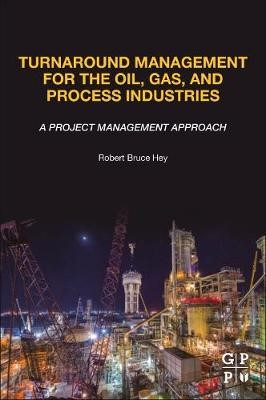 Turnaround Management for the Oil, Gas, and Process Industries - pr_463