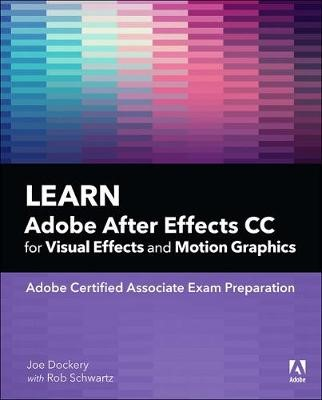 Learn Adobe After Effects CC for Visual Effects and Motion Graphics -