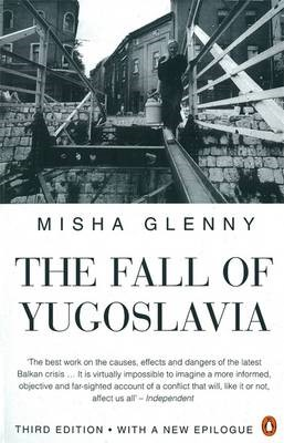 The Fall of Yugoslavia -
