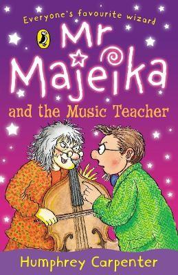 Mr Majeika and the Music Teacher -
