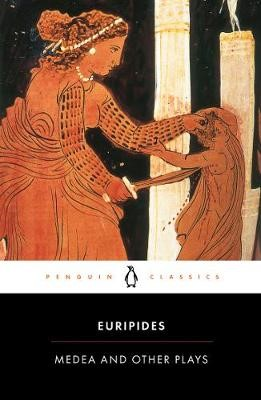 Medea and Other Plays -