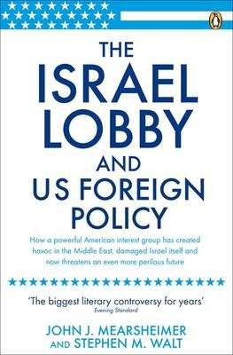 The Israel Lobby and US Foreign Policy -