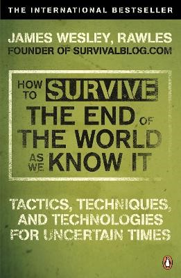 How to Survive The End Of The World As We Know It -