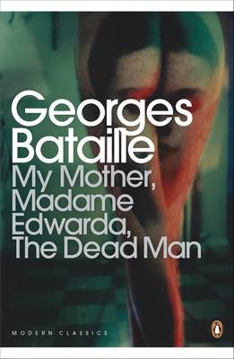 My Mother, Madame Edwarda, The Dead Man -