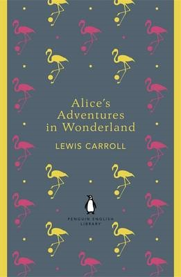 Alice's Adventures in Wonderland and Through the Looking Glass -