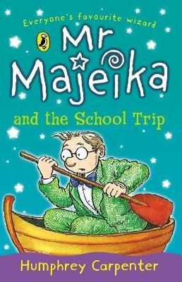 Mr Majeika and the School Trip -