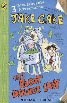 Jake Cake: The Robot Dinner Lady -