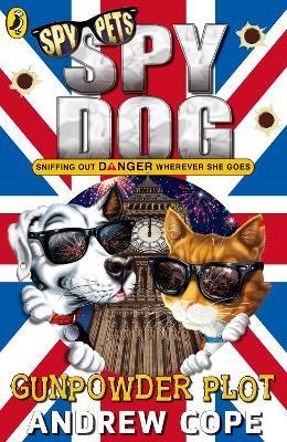 Spy Dog: The Gunpowder Plot -