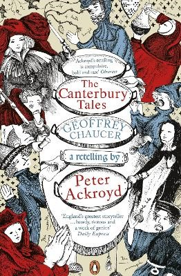 The Canterbury Tales: A retelling by Peter Ackroyd -