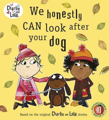 Charlie and Lola: We Honestly Can Look After Your Dog - pr_160459