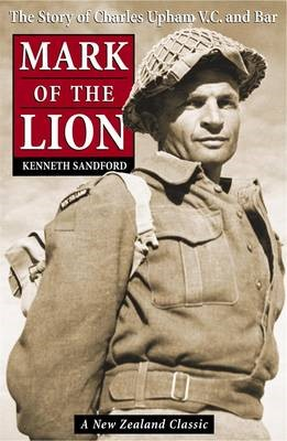 Mark of the Lion: the Story of Charles Upham VC & Bar -