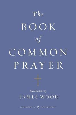 The Book of Common Prayer (Penguin Classics Deluxe Edition) -