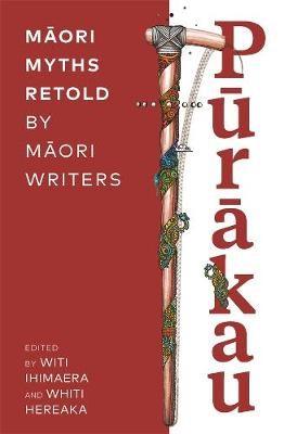 Purakau: Maori Myths Retold by Maori Writers -
