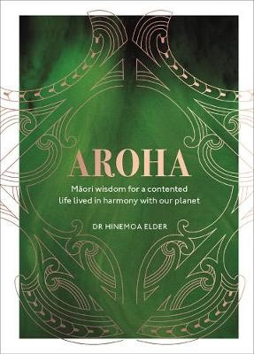 Aroha: Maori Wisdom for a Contented Life Lived In Harmony With Our Planet - pr_1868809