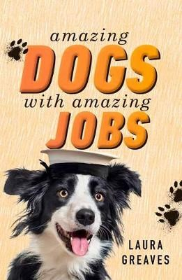 Amazing Dogs with Amazing Jobs -
