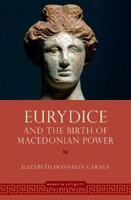 Eurydice and the Birth of Macedonian Power - pr_300580