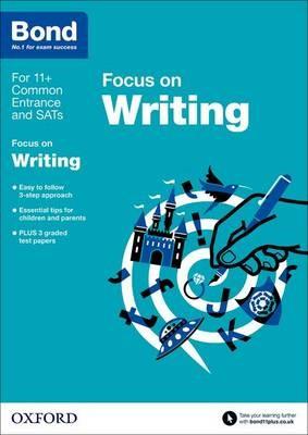 Bond 11+: English: Focus on Writing -