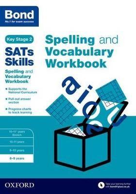 Bond SATs Skills Spelling and Vocabulary Workbook - pr_155268