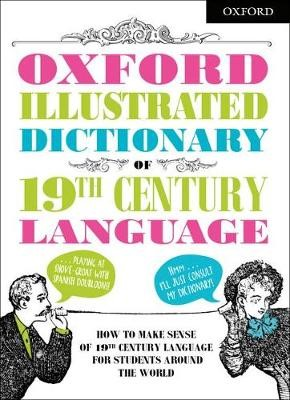 Oxford Illustrated Dictionary of 19th Century Language -