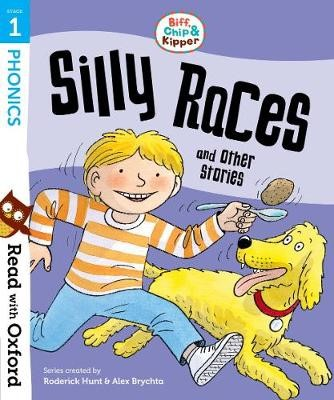 Read with Oxford: Stage 1: Biff, Chip and Kipper: Silly Races and Other Stories -