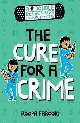 A Double Detectives Medical Mystery: The Cure for a Crime -