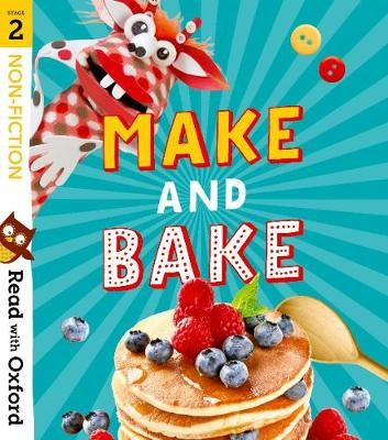 Read with Oxford: Stage 2: Non-fiction: Make and Bake! -