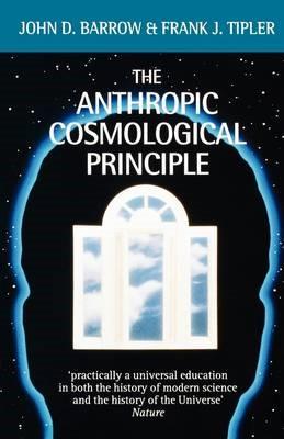 The Anthropic Cosmological Principle -